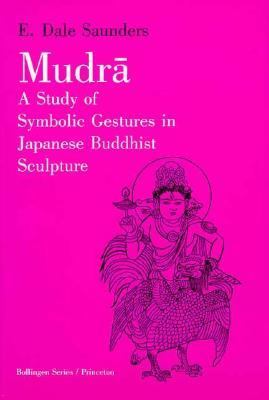 Mudra A Study of Symbolic Gestures in Japanese Buddhist Sculpture