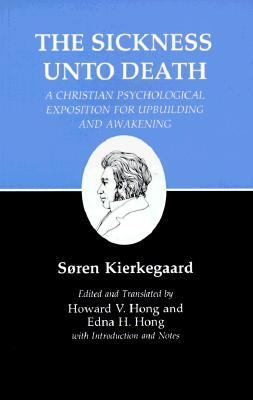 Sickness Unto Death A Christian Psychological Exposition for Upbuilding and Awakening