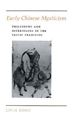 Early Chinese Mysticism Philosophy and Soteriology in the Taoist Tradition