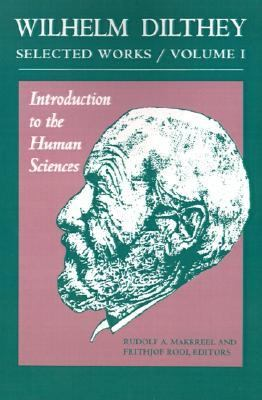 Introduction to the Human Sciences Selected Works of William Dilthey
