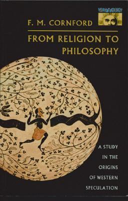 From Religion to Philosophy A Study in the Origins of Western Speculation