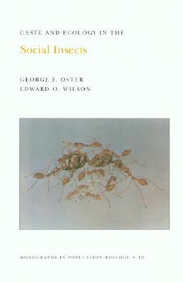 Caste and Ecology in the Social Insects