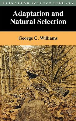 Adaptation and Natural Selection A Critique of Some Current Evolutionary Thought