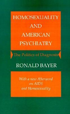 Homosexuality and American Psychiatry The Politics of Diagnosis