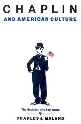 Chaplin and American Culture The Evolution of a Star Image