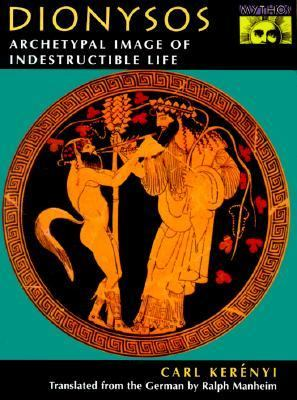 Dionysos Archetypal Image of Indestructible Life