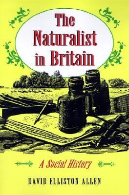Naturalist in Britain A Social History