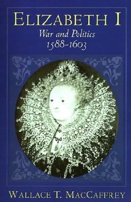 Elizabeth I War and Politics 1588-1603