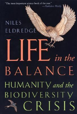 Life in the Balance Humanity and the Biodiversity Crisis