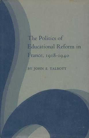 The Politics of Educational Reform in France, 1918-1940