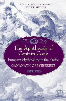 Apotheosis of Captain Cook European Mythmaking in the Pacific