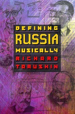 Defining Russia Musically Historical and Hermeneutical Essays