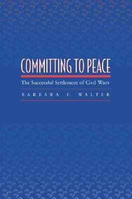 Committing to Peace Successful Settlements of Civil Wars