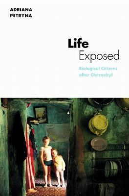 Life Exposed Biological Citizens After Chernobyl