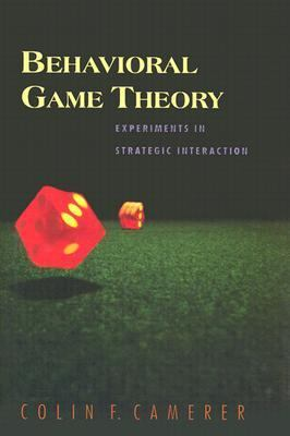 Behavioral Game Theory Experiments in Strategic Interaction