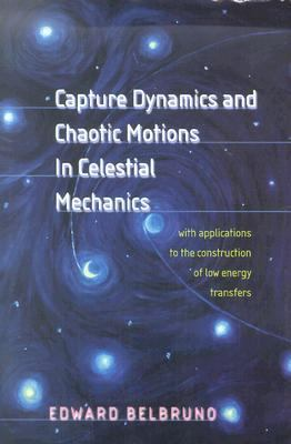 Capture Dynamics and Chaotic Motions in Celestial Mechanics With Applications to the Construction of Low Energy Transfers