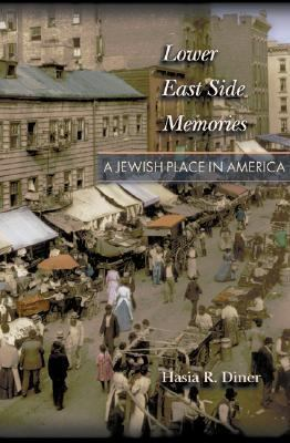 Lower East Side of Memories A Jewish Place in America