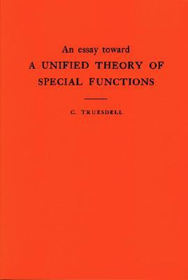 Essay Toward a Unified Theory of Special Functions Based upon the Functional Equation