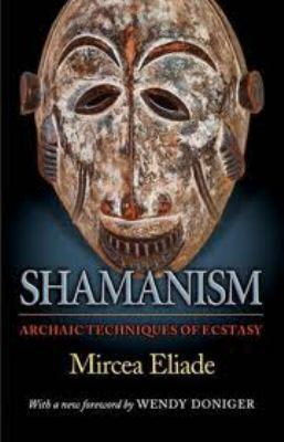 Shamanism:archaic Techniques of Ecstasy