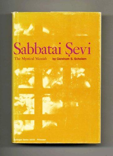 Sabbatai Sevi: The Mystical Messiah, 1626-1676 (Bollingen series)