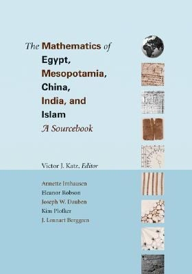 Mathematics of Egypt, Mesopotamia, China, India and Islam A Source Book
