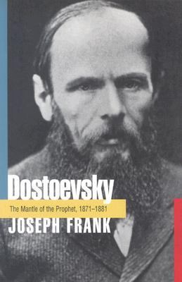 Dostoevsky The Mantle of the Prophet, 1871-1881