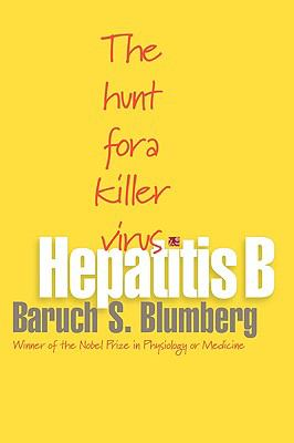 Hepatitis B The Hunt for a Killer Virus