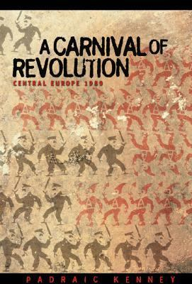 Carnival of Revolution Central Europe 1989