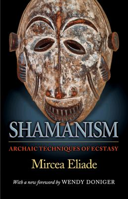 Shamanism Archaic Techniques of Ecstasy