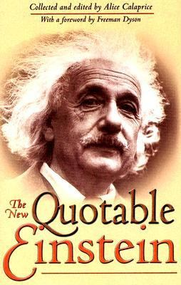 New Quotable Einstein Enlarged Commemorative Edition Published on the 100th Anniversary Of The Special Theory Of Relativity