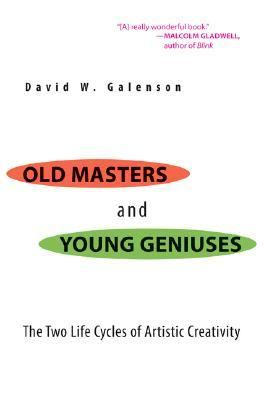 Old Masters And Young Geniuses The Two Life Cycles of Artistic Creativity