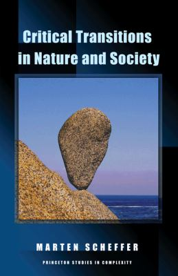 Critical Transitions in Nature and Society: (Princeton Studies in Complexity)