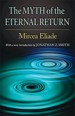 Myth Of The Eternal Return Cosmos And History