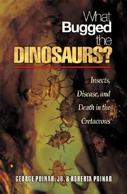 What Bugged the Dinosaurs? Insects, Disease, and Death in the Cretaceous