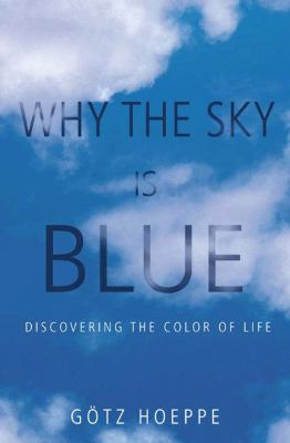 Why the Sky Is Blue Discovering the Color of Life