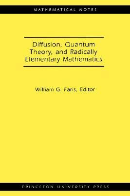 Diffusion, Quantum Theory, and Radically Elementary Mathematics