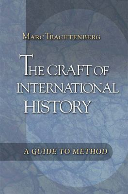 Craft of International History A Guide to Method
