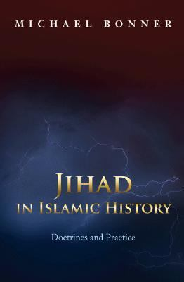 Jihad in Islamic History Doctrines and Practice