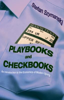 Playbooks & Checkbooks: An Introduction to the Economics of Modern Sports
