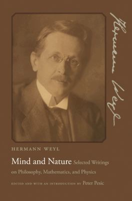 Mind & Nature: Selected Writings on Philosophy, Mathematics, & Physics
