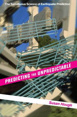 Predicting the Unpredictable: The Tumultuous Science of Earthquake Prediction