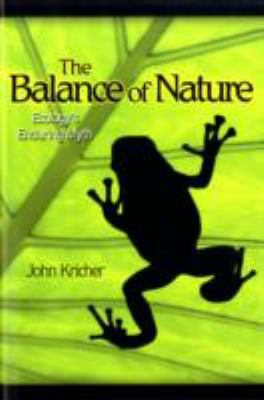 The Balance of Nature: Ecology's Enduring Myth