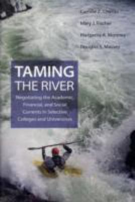 Taming the River: Negotiating the Academic, Financial, & Social Currents in Selective Colleges & Universities