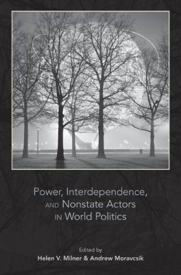 Power, Interdependence, & Nonstate Actors in World Politics