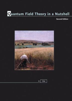 Quantum Field Theory in a Nutshell, 2nd Edition (In a nutshell)