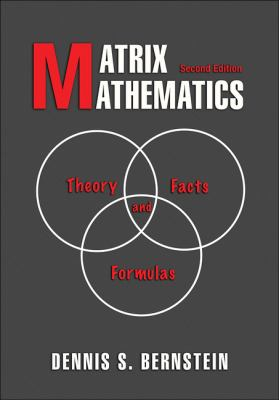 Matrix Mathematics: Theory, Facts, & Formulas