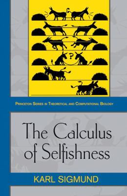 The Calculus of Selfishness (Princeton Series in Theoretical and Computational Biology)