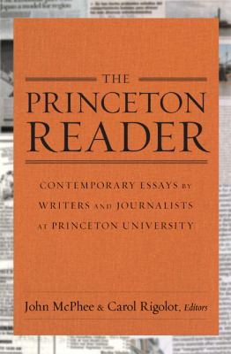 Princeton Reader : Contemporary Essays by Writers and Journalists at Princeton University