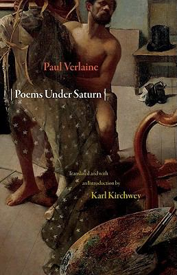 Poems Under Saturn: Poemes saturniens (The Lockert Library of Poetry in Translation)