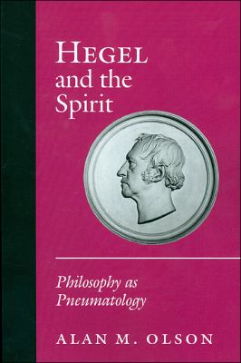 Hegel and the Spirit: Philosophy as Pneumatology